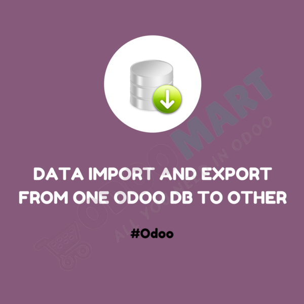 Data Import and Export From One Odoo DB to Other #OdooMart