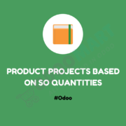 Product Project Based on SO Quantities #Odoo